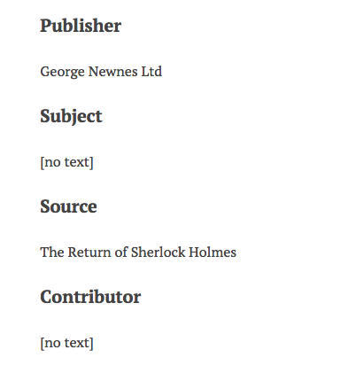 "Elements from the public side of an Omeka Item. The first, Publisher, has the value ""George Newnes Ltd."" The element ""Subject"" displays the value ""no text"" as does the value Contributor"